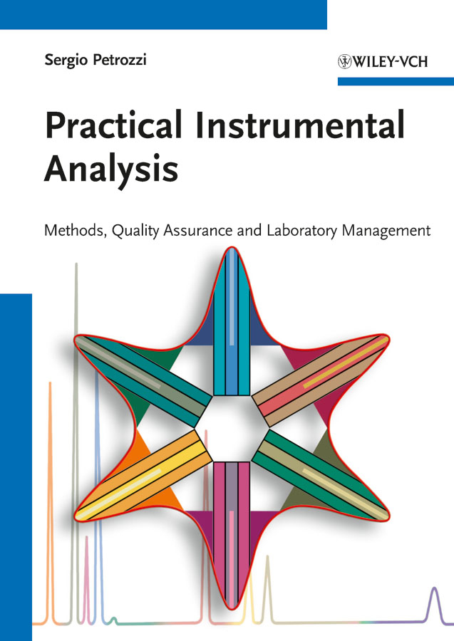 Sergio Petrozzi Practical Instrumental Analysis. Methods, Quality Assurance and Laboratory Management