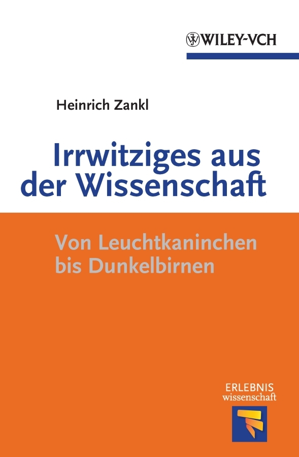 Heinrich Zankl Irrwitziges aus der Wissenschaft. Von Dunkelbirnen und Leuchtkaninchen rebecca harding davis life in the iron mills or the korl woman