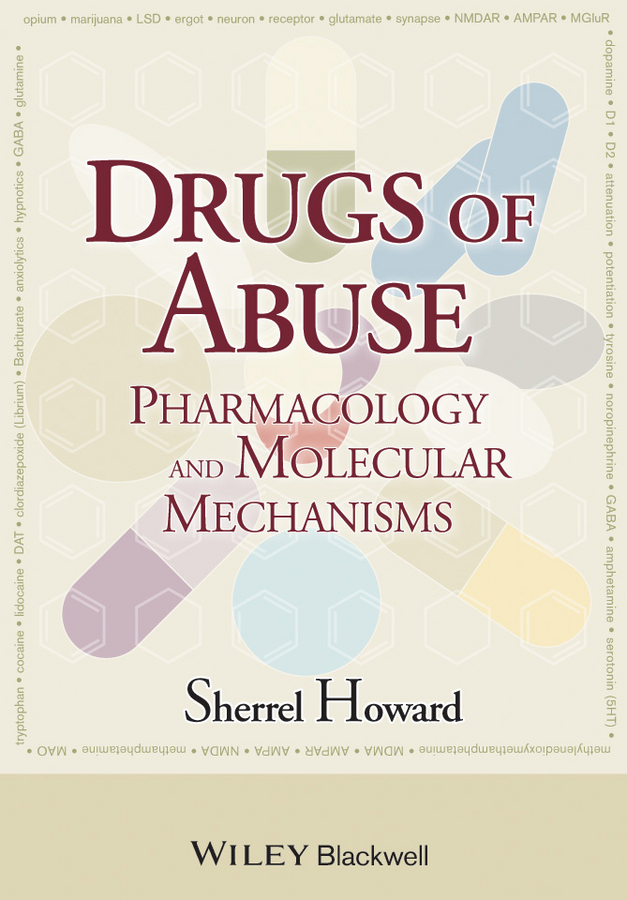 Sherrel Howard Drugs of Abuse. Pharmacology and Molecular Mechanisms цена