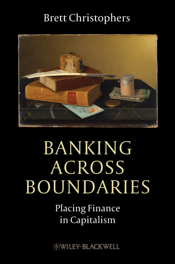 Brett Christophers Banking Across Boundaries. Placing Finance in Capitalism the principles of islamic banking within a capitalist economy in sout