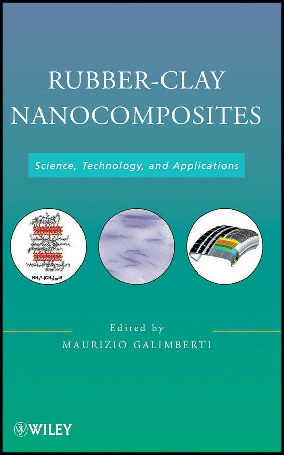 Maurizio Galimberti Rubber-Clay Nanocomposites. Science, Technology, and Applications miscibility and degradation of nitrile rubbers