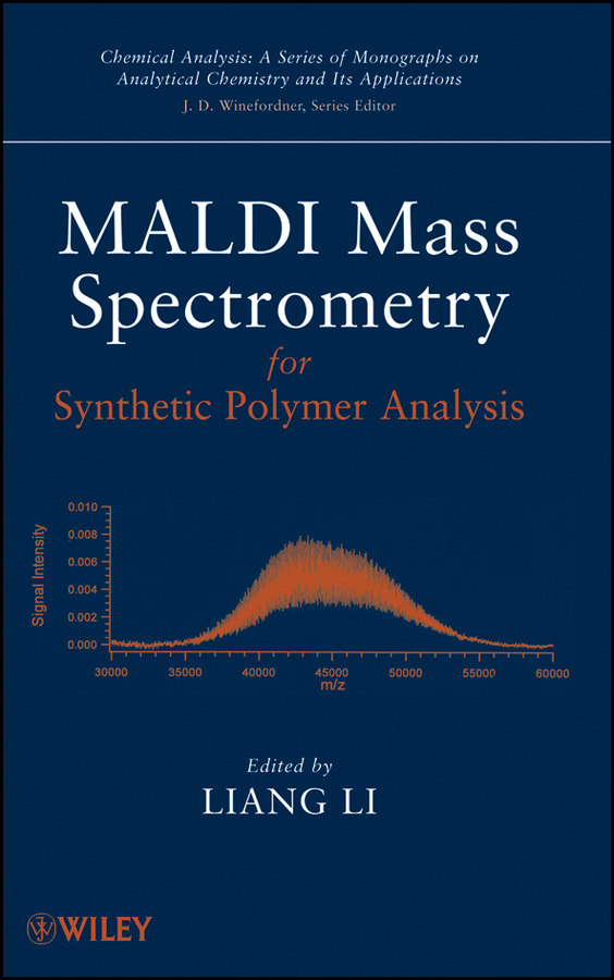 Liang Li MALDI Mass Spectrometry for Synthetic Polymer Analysis vikas mittal high performance polymers and engineering plastics