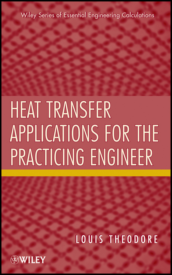 Louis Theodore Heat Transfer Applications for the Practicing Engineer j mahan robert the monte carlo ray trace method in radiation heat transfer and applied optics