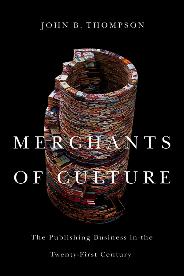 John Thompson B. Merchants of Culture. The Publishing Business in the Twenty-First Century publishing hardpress publishing hardpress publishing old new zealand a tale of the good old times