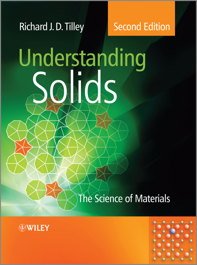 Richard J. D. Tilley Understanding Solids. The Science of Materials john gilman j chemistry and physics of mechanical hardness