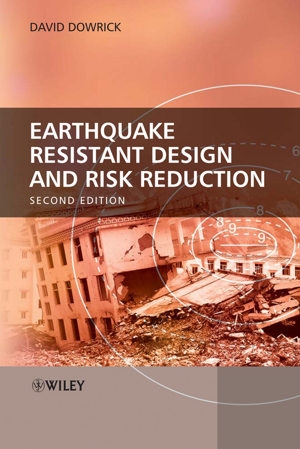 David Dowrick J. Earthquake Resistant Design and Risk Reduction david dowrick j earthquake resistant design and risk reduction