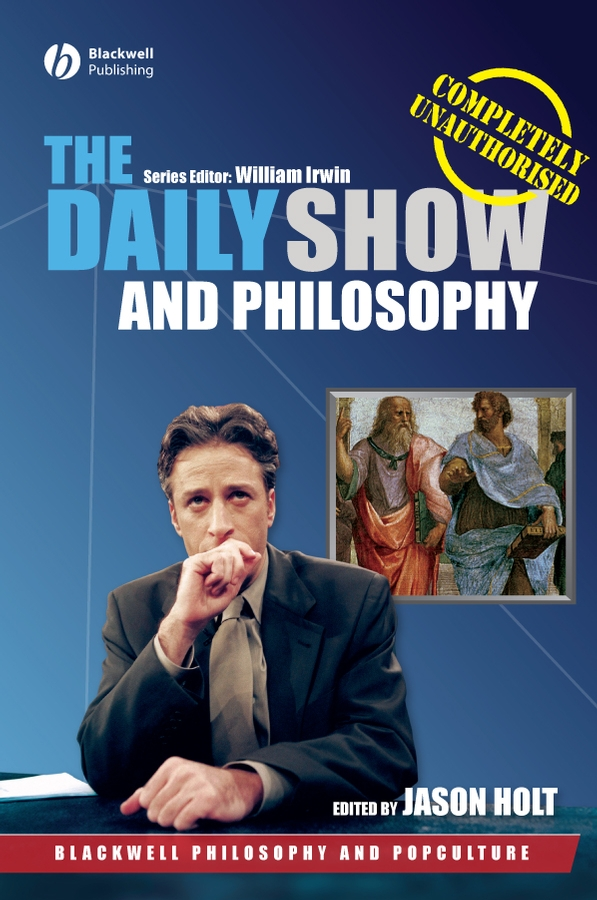 Jason Holt The Daily Show and Philosophy. Moments of Zen in the Art of Fake News смартфон xiaomi redmi 4x 16gb gold