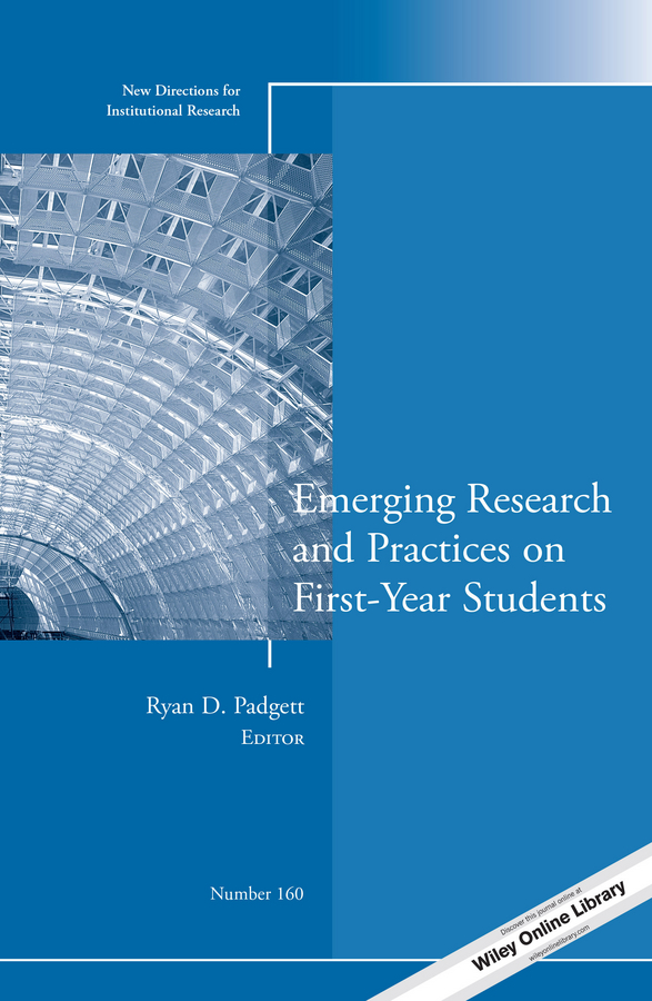 Ryan Padgett D. Emerging Research and Practices on First-Year Students. New Directions for Institutional Research, Number 160 new original xsdh607339 warranty for two year