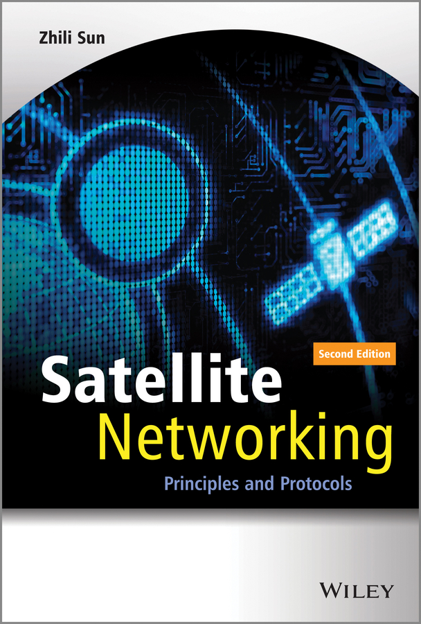Zhili Sun Satellite Networking. Principles and Protocols advanced optical packet switches over wdm networks