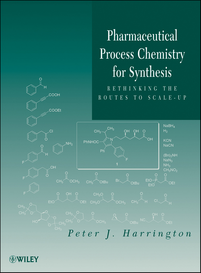 Peter Harrington J. Pharmaceutical Process Chemistry for Synthesis. Rethinking the Routes to Scale-Up кисти подхваты крючки держатели xiangsheng process