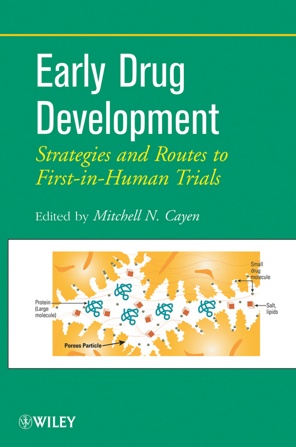 Mitchell Cayen N. Early Drug Development. Strategies and Routes to First-in-Human Trials