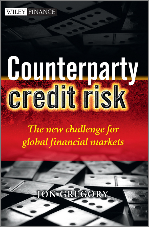 Jon Gregory Counterparty Credit Risk. The new challenge for global financial markets все цены