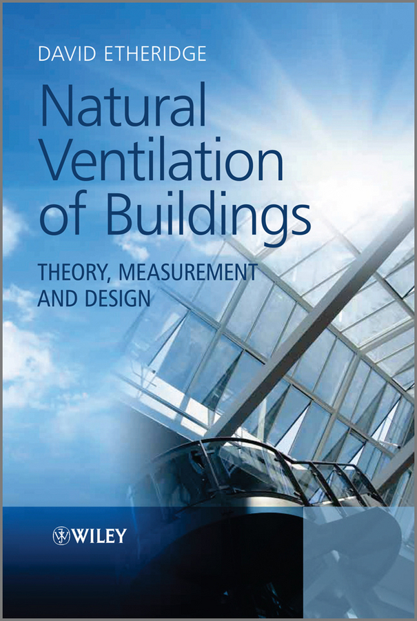 David Etheridge Natural Ventilation of Buildings. Theory, Measurement and Design n j patil r h chile and l m waghmare design of adaptive fuzzy controllers