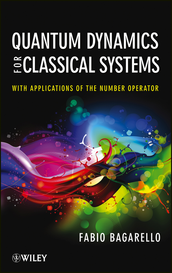 Fabio Bagarello Quantum Dynamics for Classical Systems. With Applications of the Number Operator парик fever джессика каштановый