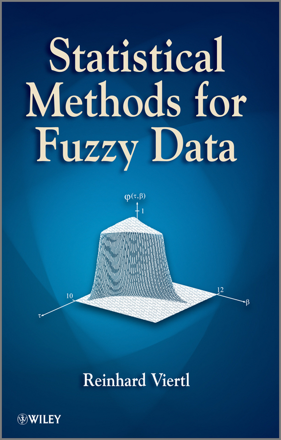 Reinhard Viertl Statistical Methods for Fuzzy Data deterministic stochastic and fuzzy logic modelling of di wfi systems