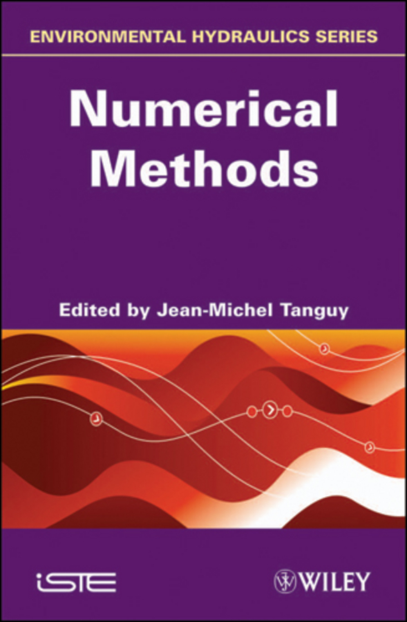 Jean-Michel Tanguy Environmental Hydraulics. Numerical Methods methods in enzymology volume 1