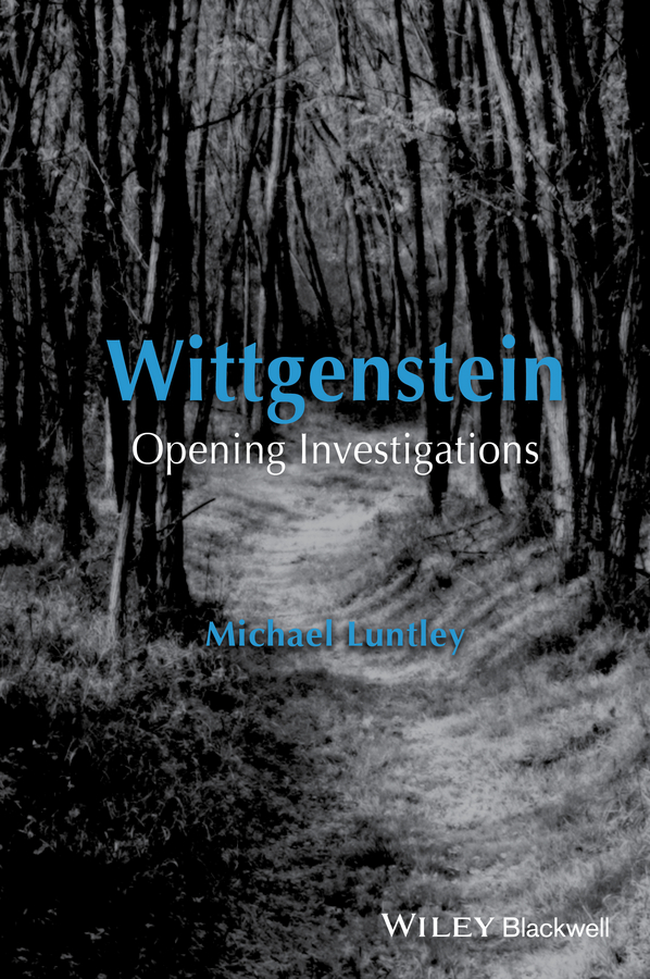 Michael Luntley Wittgenstein. Opening Investigations цена