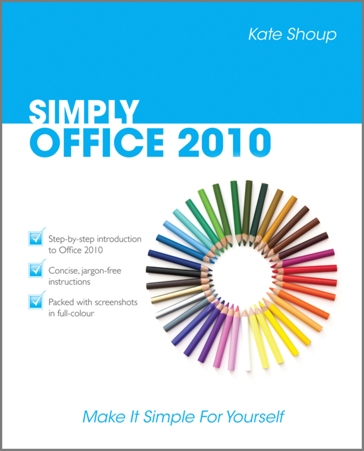 Kate Shoup SIMPLY Office 2010 kate shoup simply laptops