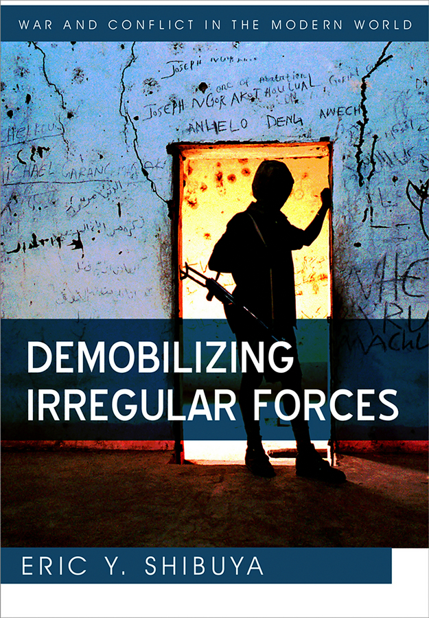 Eric Shibuya Y. Demobilizing Irregular Forces fates and furies