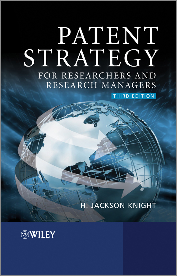 Фото - H. Knight Jackson Patent Strategy for Researchers and Research Managers hugh mortimer spalding encyclopedia of business law and forms for all the states and canada with notes and authorities