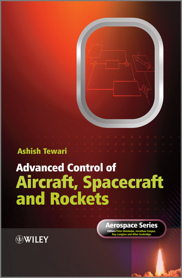 Ashish Tewari Advanced Control of Aircraft, Spacecraft and Rockets
