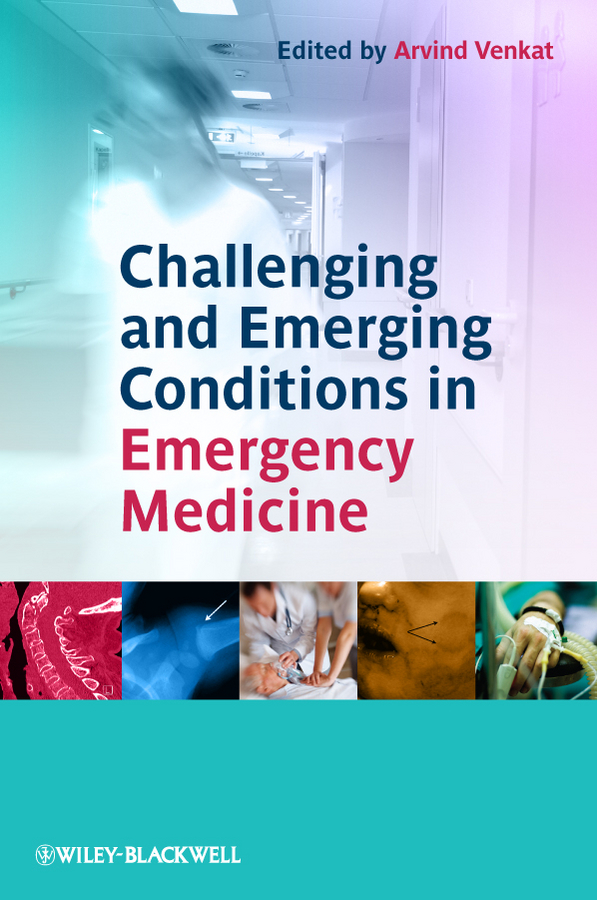 Arvind Venkat Challenging and Emerging Conditions in Emergency Medicine
