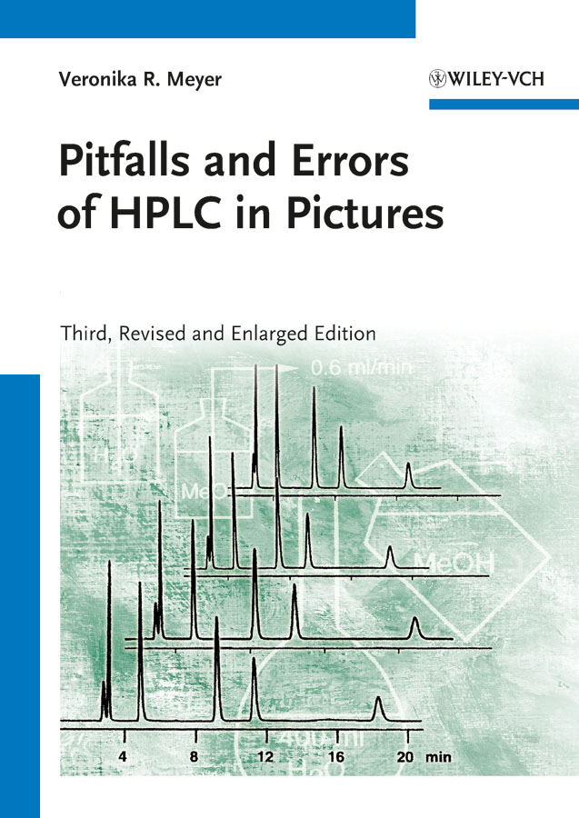 Veronika Meyer R. Pitfalls and Errors of HPLC in Pictures