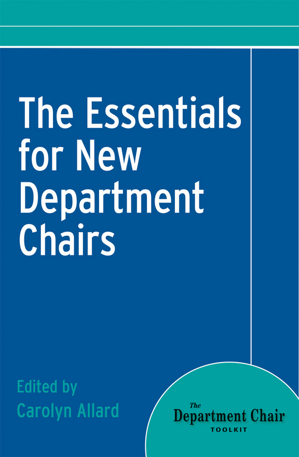 Carolyn Allard The Essentials for New Department Chairs michael burchell no excuses how you can turn any workplace into a great one