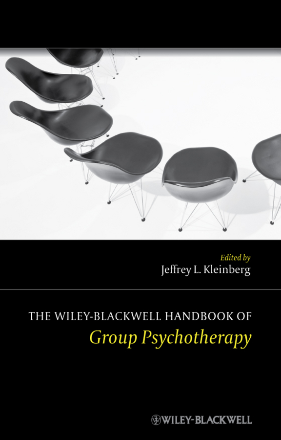 Jeffrey Kleinberg L. The Wiley-Blackwell Handbook of Group Psychotherapy