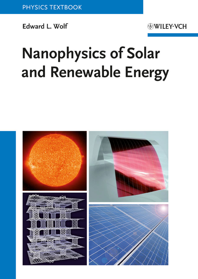Edward Wolf L. Nanophysics of Solar and Renewable Energy c chen julian physics of solar energy