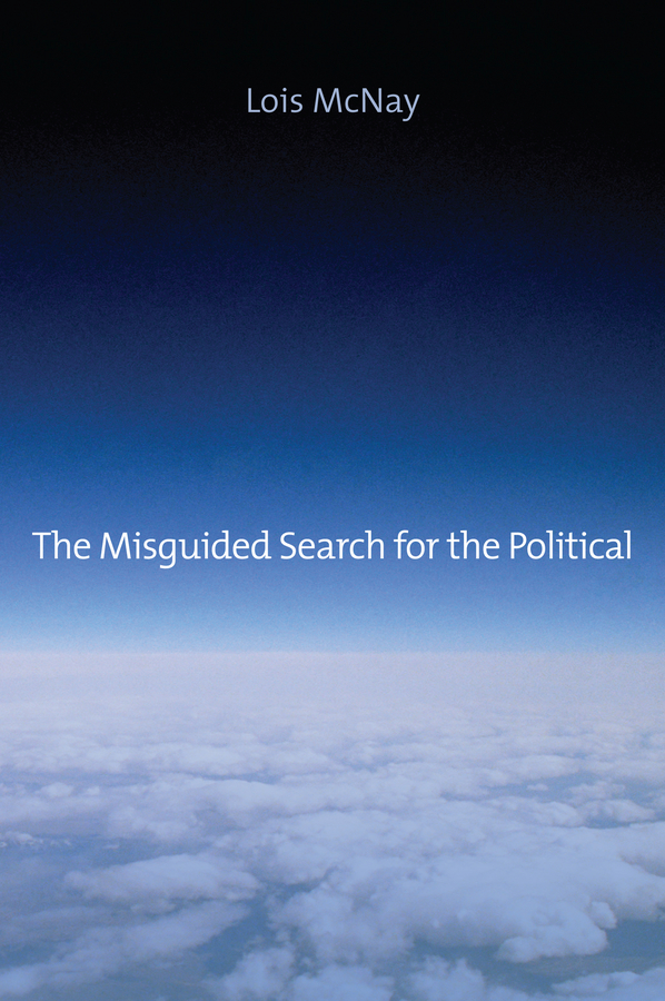 Фото - Lois McNay The Misguided Search for the Political lois mcnay the misguided search for the political