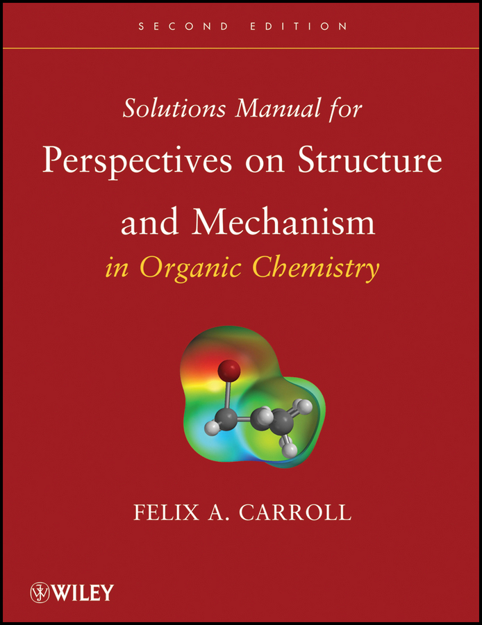 Felix Carroll A. Solutions Manual for Perspectives on Structure and Mechanism in Organic Chemistry adv physical organic chemistry v10 apl 10