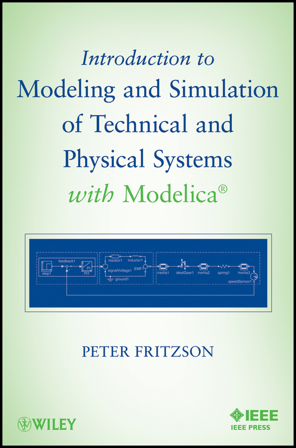 Peter Fritzson Introduction to Modeling and Simulation of Technical and Physical Systems with Modelica object oriented modeling of virtual labs for control education