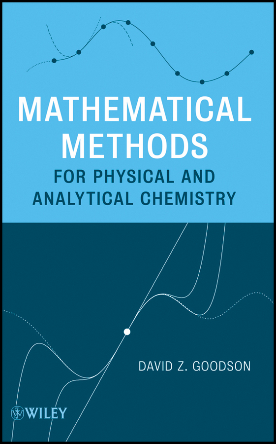 David Goodson Z. Mathematical Methods for Physical and Analytical Chemistry parker шариковая ручка parker s0818030