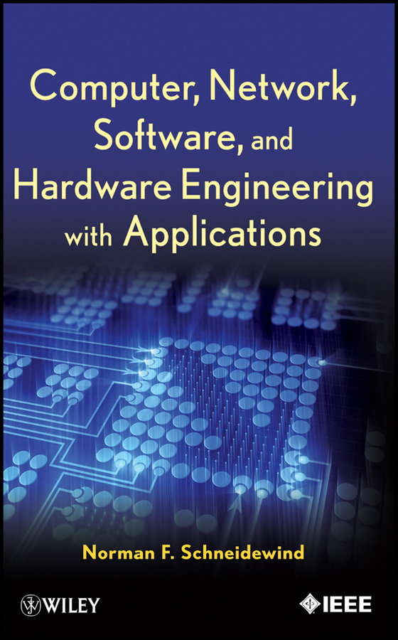 Norman Schneidewind F. Computer, Network, Software, and Hardware Engineering with Applications rod stephens beginning software engineering