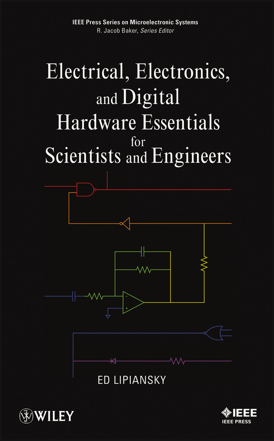 Ed Lipiansky Electrical, Electronics, and Digital Hardware Essentials for Scientists and Engineers spillman william b fiber optic sensors an introduction for engineers and scientists
