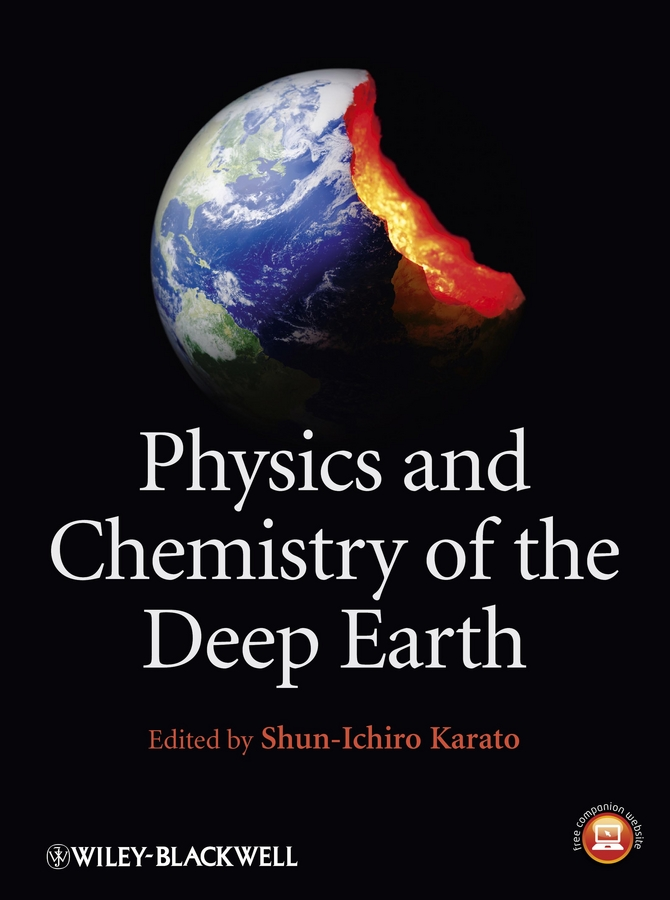 Shun-ichiro Karato Physics and Chemistry of the Deep Earth fruit of the earth