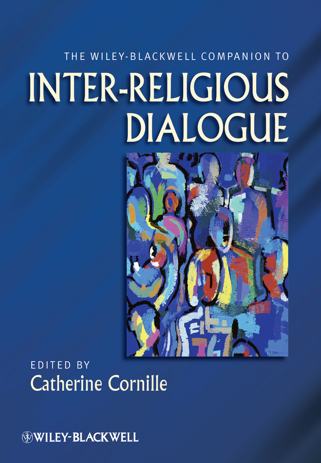 цены Catherine Cornille The Wiley-Blackwell Companion to Inter-Religious Dialogue