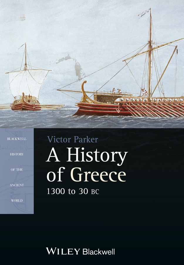 Victor Parker A History of Greece, 1300 to 30 BC ryan balot k a companion to greek and roman political thought