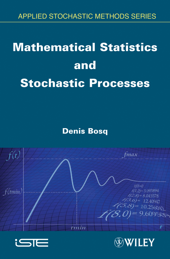 Denis Bosq Mathematical Statistics and Stochastic Processes mathematical tools for hydrodynamics and heat and mass transfer