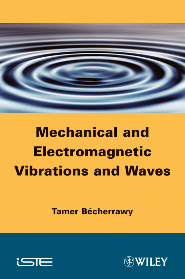 Tamer Becherrawy Mechanical and Electromagnetic Vibrations and Waves купить дешево онлайн