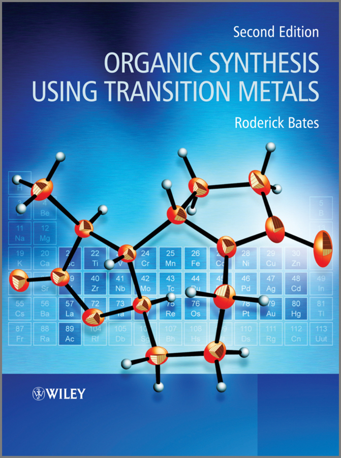 Roderick Bates Organic Synthesis Using Transition Metals transition metal complexes of benzopyran 4 one schiff bases