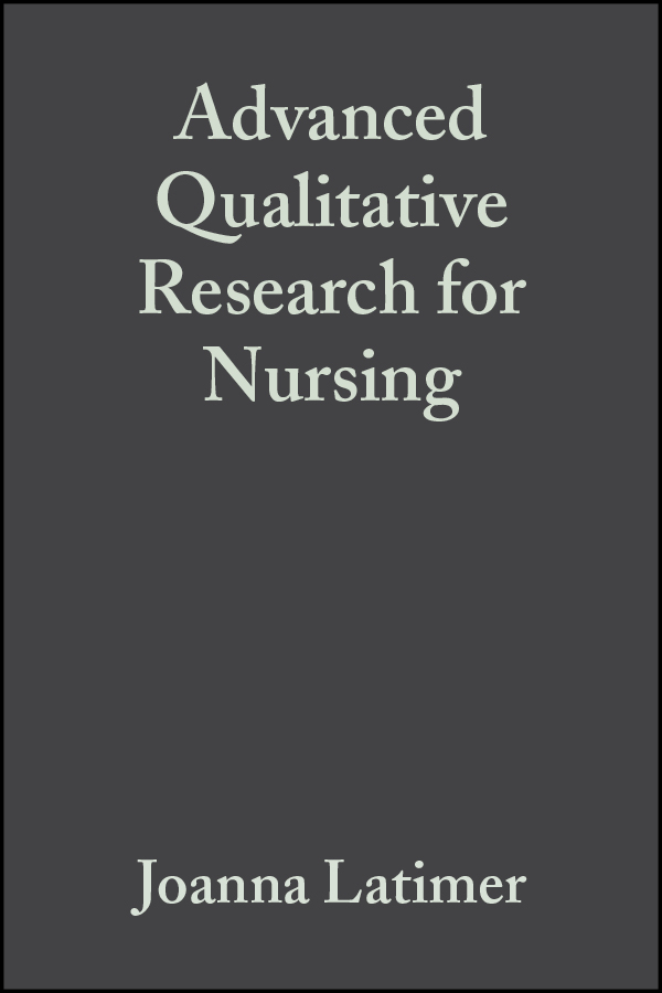 Joanna Latimer Advanced Qualitative Research for Nursing paula mcgee advanced practice in nursing and the allied health professions
