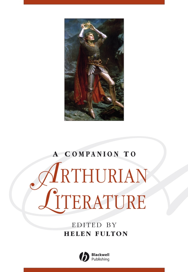 Helen Fulton A Companion to Arthurian Literature hagberg garry l a companion to the philosophy of literature