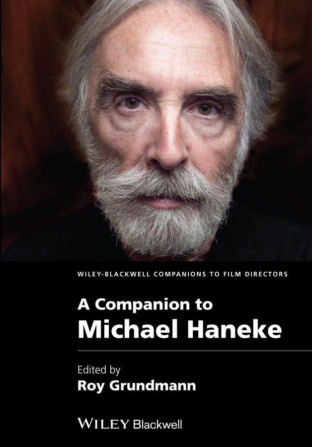 Roy Grundmann A Companion to Michael Haneke pavlovic tatjana a companion to spanish cinema