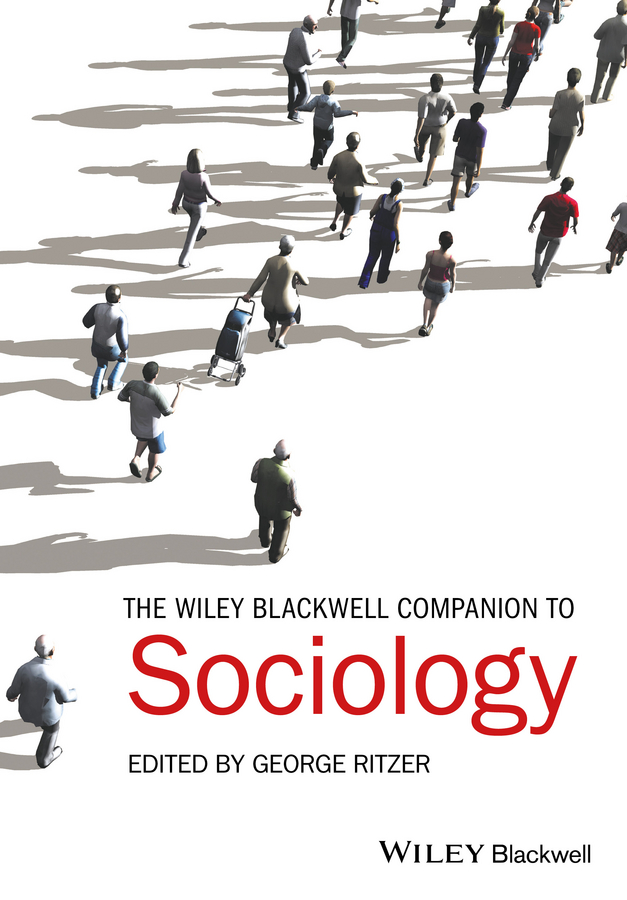 George Ritzer The Wiley-Blackwell Companion to Sociology