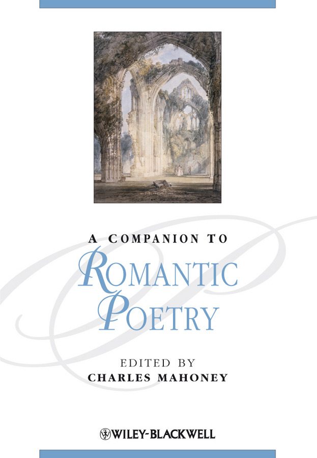 Charles Mahoney A Companion to Romantic Poetry yauheniya askolkava poetry of a day