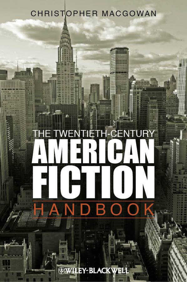 Christopher MacGowan The Twentieth-Century American Fiction Handbook marshall grossman the seventeenth century literature handbook