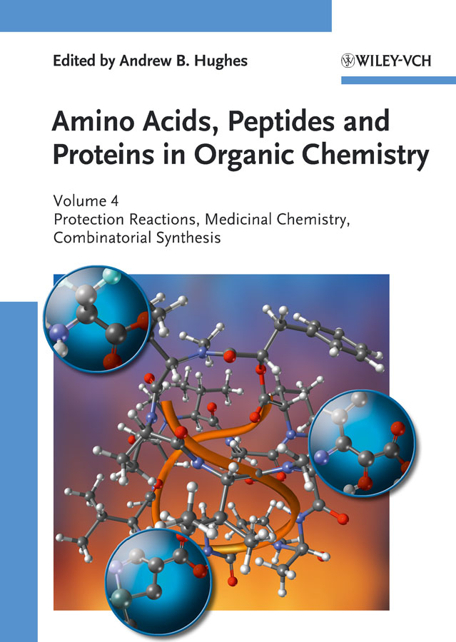 Фото - Andrew Hughes B. Amino Acids, Peptides and Proteins in Organic Chemistry, Protection Reactions, Medicinal Chemistry, Combinatorial Synthesis rokita steven e oxidation of amino acids peptides and proteins kinetics and mechanism