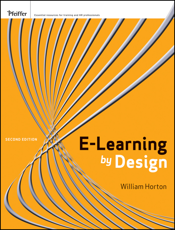 William Horton e-Learning by Design michael allen w michael allen s online learning library successful e learning interface making learning technology polite effective and fun
